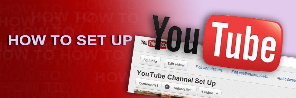 Learn to set up a YouTube Channel