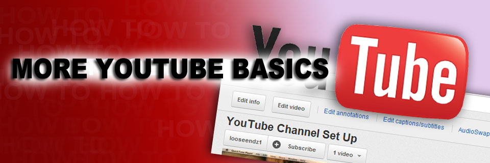 More YouTube basics